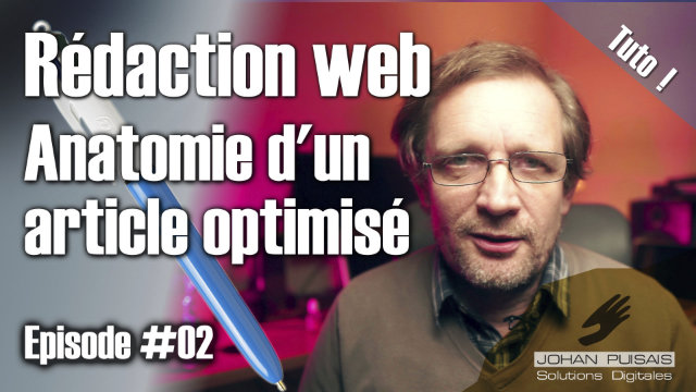 Rédaction web : anatomie d'un article optimisé -